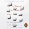 The Coddling of the American Mind: How Good Intentions and Bad Ideas Are Setting Up a Generation for Failure (Unabridged) - Jonathan Haidt & Greg Lukianoff