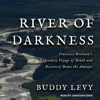 Buddy Levy - River of Darkness: Francisco Orellana's Legendary Voyage of Death and Discovery Down the Amazon  artwork