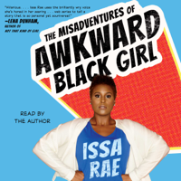 The Misadventures of Awkward Black Girl (Unabridged)