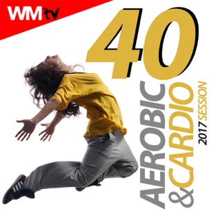 40 Aerobic & Cardio 2017 Session (Unmixed Compilation for Fitness & Workout 135 Bpm / 32 Count) – Various Artists