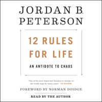 12 Rules for Life: An Antidote to Chaos (Unabridged) Audio Book