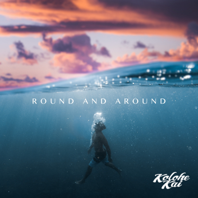 Round and Around - Kolohe Kai song