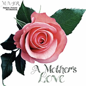 A Mother's Love - Single Mp3 Download