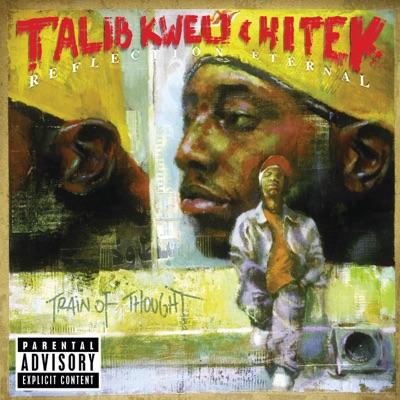 Reflection Eternal - Train of Thought - Talib Kweli