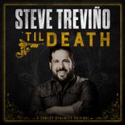 'Til Death - Steve Trevino - Steve Trevino