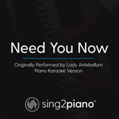 Need You Now (Originally Performed by Lady Antebellum) [Piano Karaoke Version]