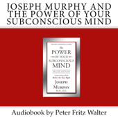 Joseph Murphy and the Power of Your Subconscious Mind: Short Biography, Book Reviews, Quotes, and Excerpts: Great Minds Series, Volume 6 (Unabridged)