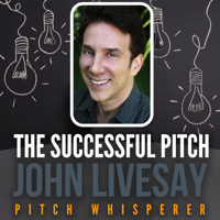 Podcast cover art for The Successful Pitch with John Livesay