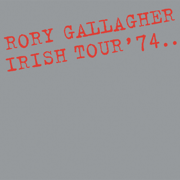 Irish Tour '74 (Live / Remastered 2017) - Rory Gallagher - Rory Gallagher