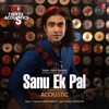 Sanu Ek Pal Acoustic From T Series Acoustics Single