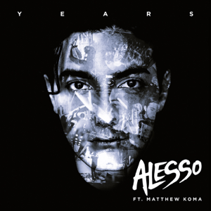 Alesso - Years feat. Matthew Koma [Radio Edit]