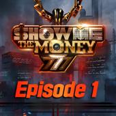 Show Me the Money 777 (Episode 1)