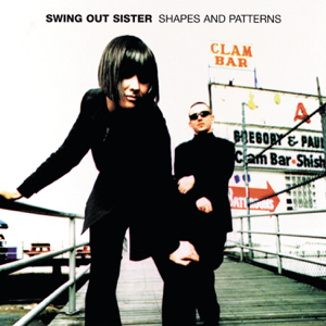 Swing Out Sister - Shapes and Patterns