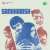 Sankhabish Original Motion Picture Soundtrack EP