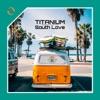 South Love - Single, Titanium