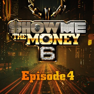 Show Me the Money 6 Ep. 4 – Various Artists