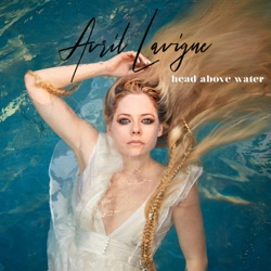 Head Above Water Head Above Water - Single - Avril Lavigne image