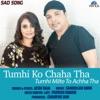 Tumhi Ko Chaha Tha Tumhi Milte To Achha Tha - Single