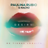 descargar bajar mp3 Paulina Rubio & Nacho Desire (Me Tienes Loquita)