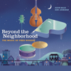 Kevin Bales & Keri Johnsrud - Beyond the Neighborhood: The Music of Fred Rogers  artwork