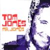 Mr. Jones - Tom Jones