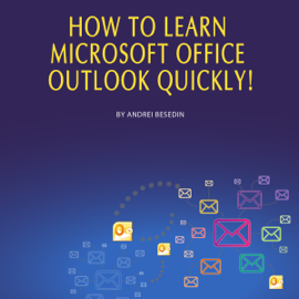 How to Learn Microsoft Office Outlook Quickly! (Unabridged) audiobook
