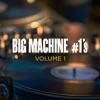 Big Machine #1's, Volume 1