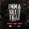 Imma Need That (feat. The Game & Joe Moses) - Single, DJ Jay Bling