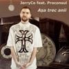 Aşa Trec Anii (feat. Proconsul) - Single, JerryCo