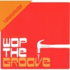 Wop the Groove EP