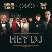 Hey DJ  Remix  CNCO, Meghan Trainor & Sean Paul