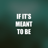 [Download] If It's Meant to Be It'll Be MP3