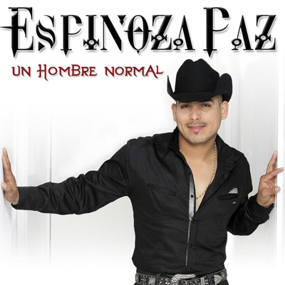 Un Hombre Normal - Single - Espinoza Paz