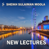 New Lectures - Sheikh Sulaiman Moola