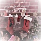 Uncle Tim's Bench - L'opera Buffa Rousing