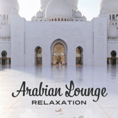 Arabian Lounge Relaxation – Oriental Dreams, Arabian Nights with Suz, Flute, Drums and Duduk, Belly Dance Music