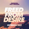 Freed from Desire (feat. Indiiana) [Extended Mix] - Single