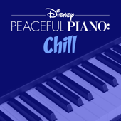 Disney Peaceful Piano: Chill-Disney Peaceful Piano