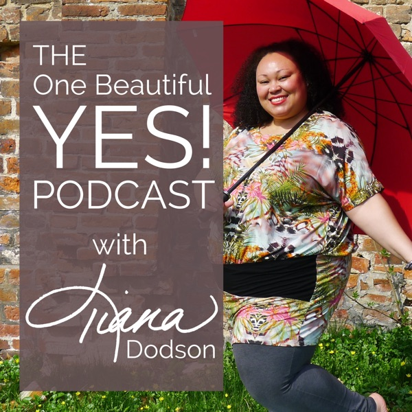 The One Beautiful YES! Podcast