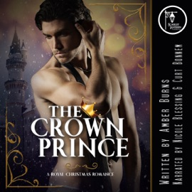 The Crown Prince: A Contemporary Royal Christmas Romance (Unabridged) - Amber Burns mp3 listen download