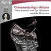 Nous sommes tous des féministes suivi des Marieuses - Chimamanda Ngozi Adichie
