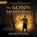 Jacob Peppers - The Son of the Morning: The Nightfall Wars, Book 1 (Unabridged)