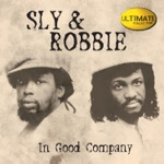 Sly & Robbie Ultimate Collection: In Good Company