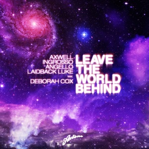 Leave the World Behind (All Mixes) [feat. Deborah Cox] - Single