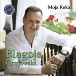 Blagoja Grujovski - Moja Reka