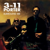 3-11 Porter - Surround Me With Your Love