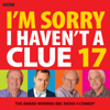 BBC - I'm Sorry I Haven't a Clue 17: The Award-Winning BBC Radio 4 Comedy (Original Recording)  artwork