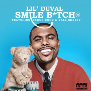 Smile Bitch (feat. Snoop Dogg & Ball Greezy) - Lil Duval
