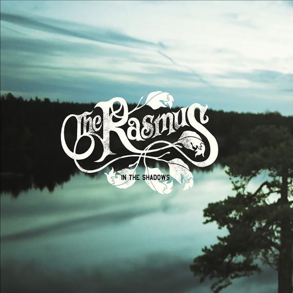 THE RASMUS IN THE SHADOWS