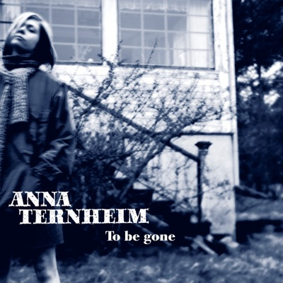 To Be Gone - EP - Anna Ternheim